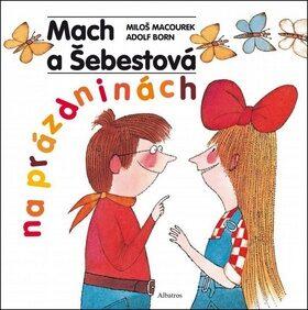 Mach a Šebestová na prázdninách - Miloš Macourek, Adolf Born