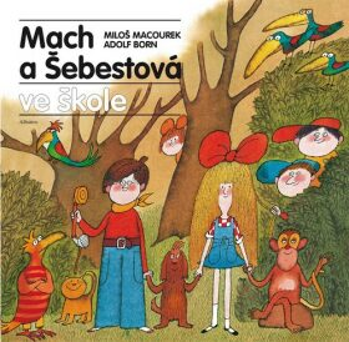 Mach a Šebestová ve škole - Miloš Macourek