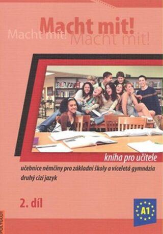 Macht Mit 2 kniha pro učitele - Kolektiv