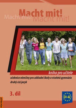 Macht Mit 3 kniha pro učitele - Kolektiv