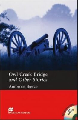 Macmillan Readers Pre-Intermediate: Owl Creek Bridge T. Pk with CD - Ambrose Bierce