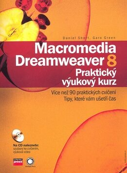 Macromedia Dreamweaver 8 + CD ROM - Daniel Short; Garo Green