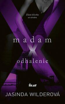 Madam X - Odhalenie - Jasinda Wilderová