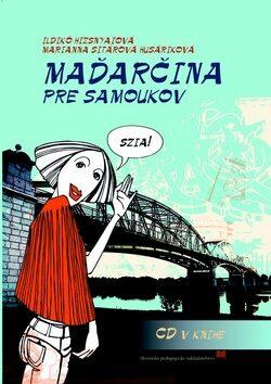 Maďarčina pre samoukov - Ildikó Hyzsnyaiová, Marianna Sitárová Husáriková