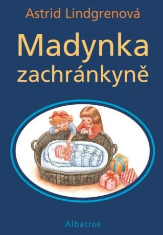 Madynka zachránkyně - Astrid Lindgrenová