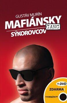 Mafiánsky gang Sýkorovcov + DVD - Gustáv Murín