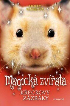 Magická zvířata - Křečkovy zázraky - Holly Webb
