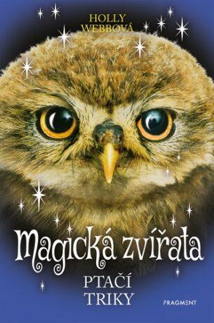 Magická zvířata – Ptačí triky - Holly Webb