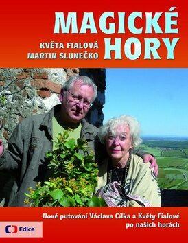 Magické hory - Nové putování po českých a moravských horách - Martin Slunečko, Květa Fialová, Václav Cílek