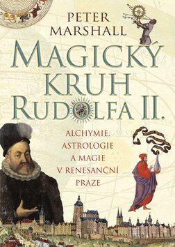 Magický kruh Rudolfa II. - Peter Marshall