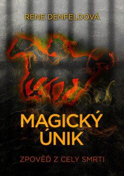 Magický únik - Rene Denfeldová