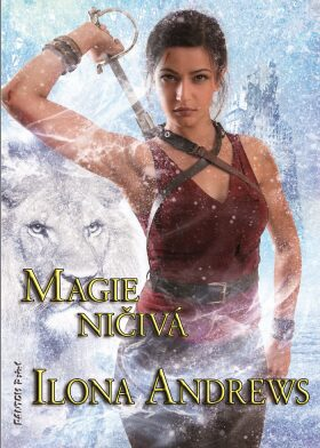 Magie ničivá - Ilona Andrews