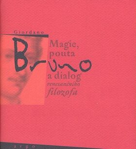 Magie, pouta a dialog renesančního filosofa - Bruno Giordano