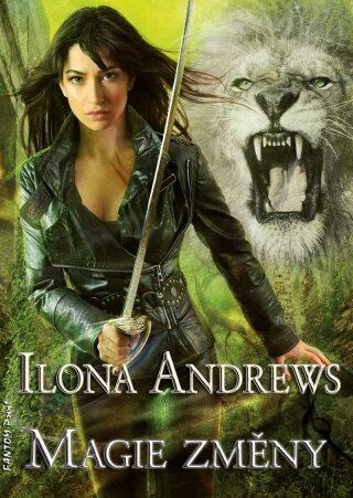 Magie změny - Ilona Andrews
