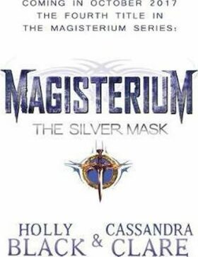 Magisterium: The Silver Mask - Holly Blacková, Cassandra Clare