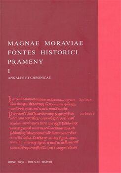 Magnae Moraviae Fontes Historici - Prameny I. -