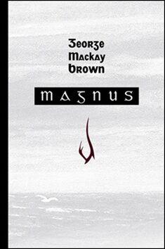 Magnus - George Mackay Brown