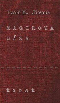 Magorova oáza - Ivan Martin Jirous