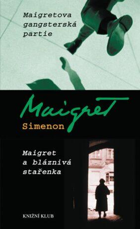 Maigretova gangsterská partie Maigret a bláznivá stařenka - Georges Simenon