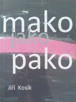 Mako jako pako - Jiří Kosík