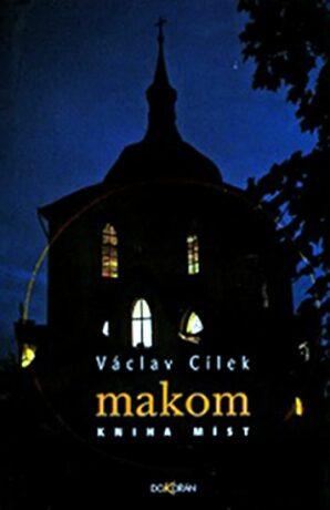 Makom. Kniha míst (2. vyd.) - Václav Cílek