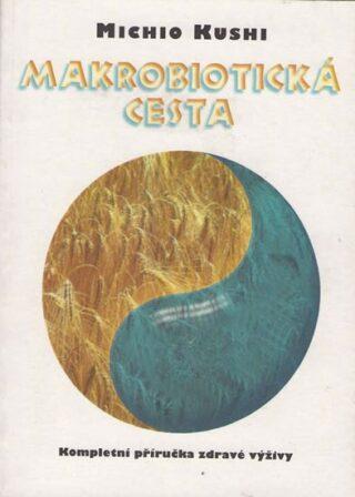 Makrobiotická cesta - Michio Kushi