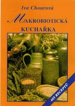 Makrobiotická kuchařka - Iva Chourová