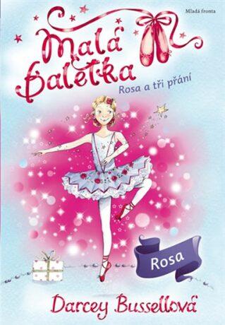 Malá baletka - Rosa a tři přání - Darcey Bussellová, Katie Mayová