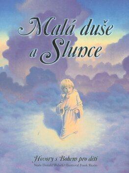Malá duše a Slunce - Frank Riccio, Neale Donald Walsch