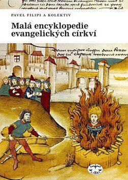 Malá encyklopedie evangelických církví - Pavel Filipi