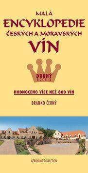 Malá encyklopedie českých a moravských vín - Druhý ročník - Branko Černý