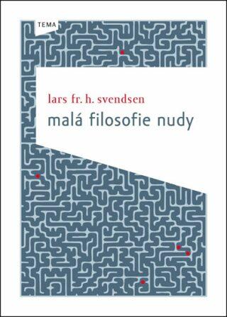 Malá filosofie nudy - Svendsen Lars Fr. H.
