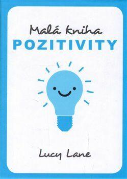 Malá kniha pozitivity - Lane Lucy