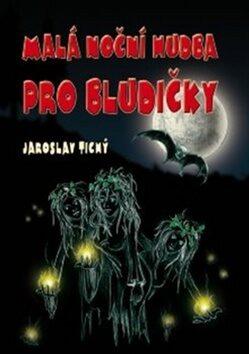 Malá noční hudba pro bludičky - Jaroslav Tichý, František Jelen