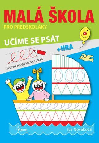 Malá škola pro předškoláky 3 - učíme se psát - Iva Nováková,Iva Nováková,