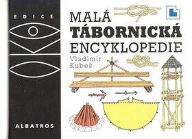 Malá tábornická encyklopedie - Vladimír Kubeš; Magdalena Martínková
