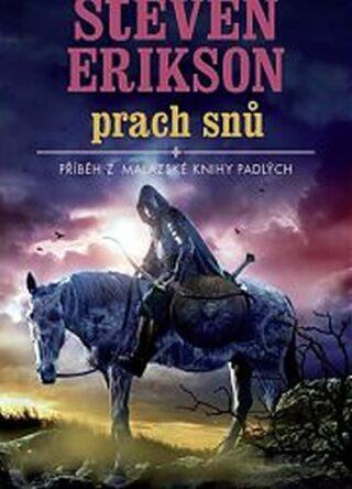 Prach snů - Steven Erikson