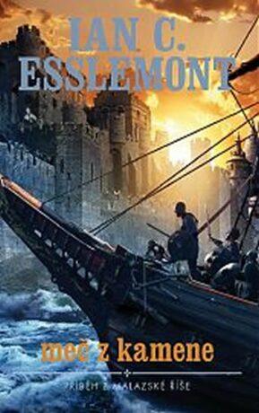 Malazská říše - Meč z kamene - Ian Cameron Esslemont