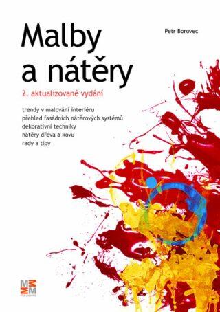 Malby a nátěry - 2. vydání - Borovec Petr