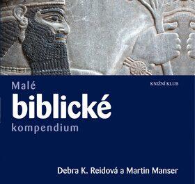 Malé biblické kompendium - Martin H. Manser, Reidová Debra