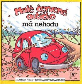 Malé červené autíčko má nehodu - Mathew Price