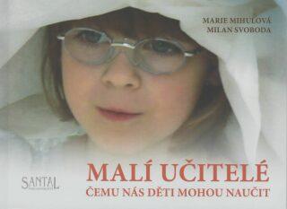 Malí učitelé - Marie Mihulová, Milan Svoboda