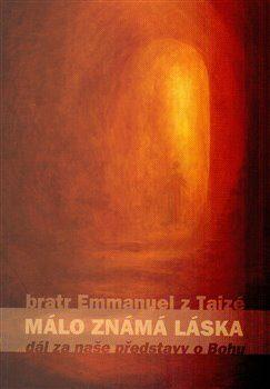Málo známá láska - Bratr Emmanuel z Taizé