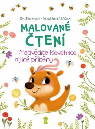 Malované čtení Medvědice Klevetnice a jiné příběhy - Eva Dienerová