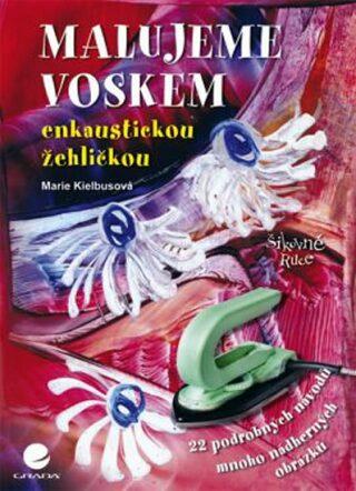 Malujeme voskem - Marie Kielbusová