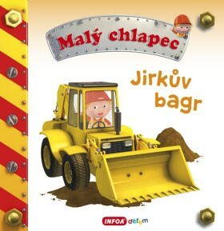 Malý chlapec - Jirkův bagr - neuveden