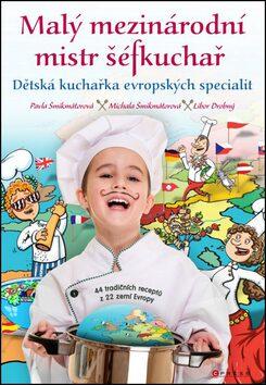 Malý mezinárodní mistr šéfkuchař - Pavla Šmikmátorová, Michala Šmikmátorová