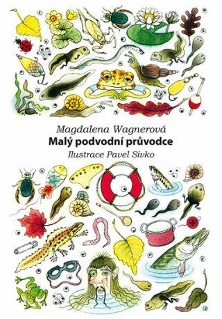 Malý podvodní průvodce - Magdalena Wagnerová