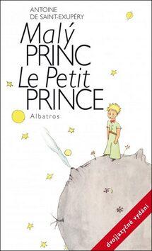 Malý princ - dvojjazyčné vydání - Antoine de Saint-Exupéry