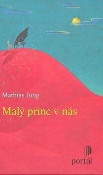 Malý princ v nás - Mathias Jung